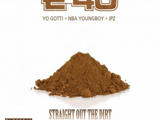E-40 Straight Out The Dirt