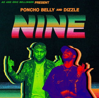 Poncho Belly and Dizzle - NINE