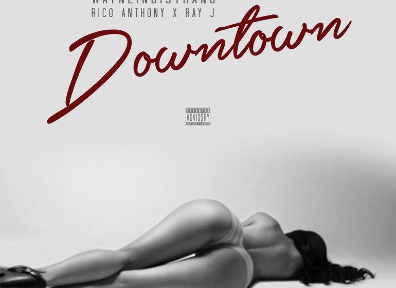 Rico-Anthony-Ft-Ray-J-Downtown